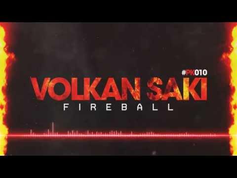 #PK010 - VOLKAN SAKI - FIREBALL (ORIGINAL MIX) - OUT NOW