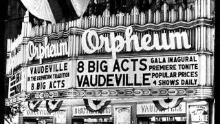 American Vaudeville TheatersFrom the Early 1880s Until the 1930s.wmv
