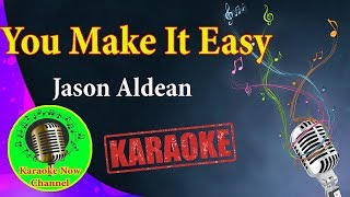 [Karaoke] You Make It Easy- Jason Aldean- Karaoke  Now