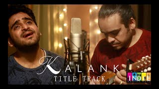 Kalank (Tittle Track) | One Take  | Aabhas Shreyas | Indie Routes