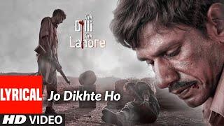 Jo Dikhte Ho Lyrical   Kya Dilli Kya Lahore   Shafqat Amanat Ali   Gulzar   Sandesh Shandilya