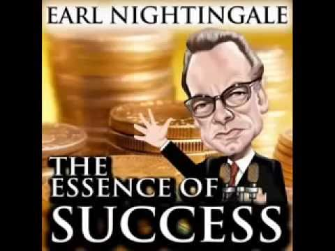 Earl Nightingale How To Be Successful Earl Nightingale The essence of Success
