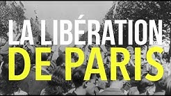 LA LIBÉRATION DE PARIS - La Grande Explication