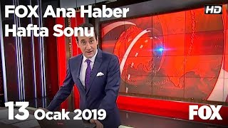 13 Ocak 2019 FOX Ana Haber Hafta Sonu