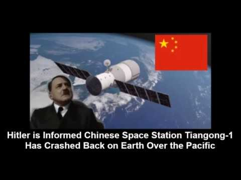 Hitler is Informed Chinese Space Station Tiangong-1 Has Crashed Back on Earth Over the Pacific