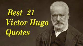 Best  21 Victor Hugo Quotes || Author of Les Misérables 2017 Video