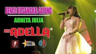 Download lagu BENCI KUSANGKA SAYANG ARNETA JULIA OM ADELLA LIVE DEMAK MP3