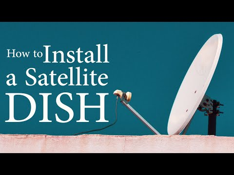 How to Assemble and Install a Satellite Dish