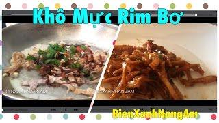 Khô Mực Rim Bơ- Stir fry butter dried Squid recipe-Thức ăn vặt ở Mỹ- BienXanhNangAm