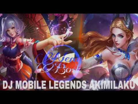 DJ MOBILE LEGENDS AKIMILAKU AISYAH REMIX 2018|NB|
