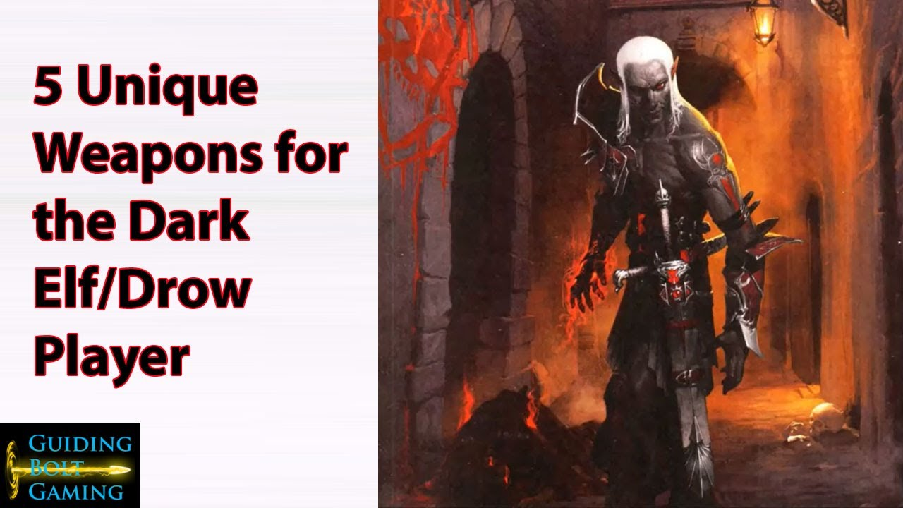 5 Unique Weapons For The Dark Elf Drow Player Character D D 5e Youtube