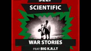Self Scientific Ft Big K.R.I.T - War Stories [New/2011/CDQ/Dirty/NODJ][Prod By DJ Khalil]