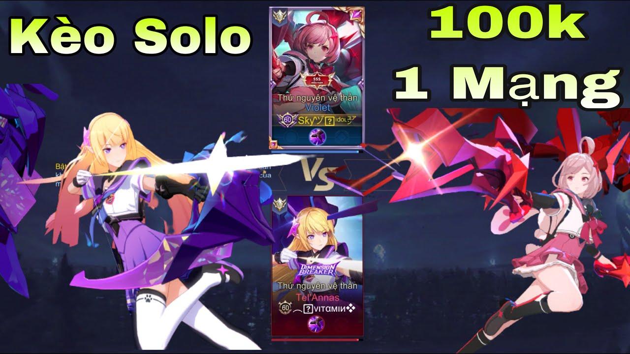LIÊN QUÂN : Kèo Solo 100k 1 Mạng Giữa Violet Và Tel'annas - Đại Chiến Vệ Thần