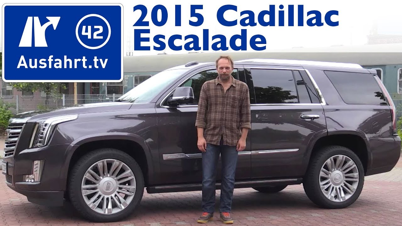 2015 Cadillac Escalade Kaufberatung Test Review Youtube