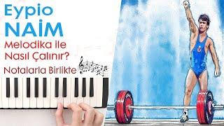Eypio - NAİM Melodika Notaları(Hızlı - Yavaş) Resimi