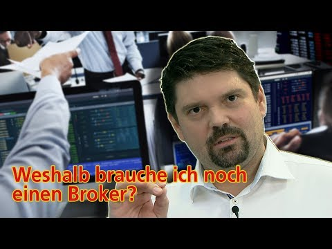 Börsenwissen: Weshalb brauche ich einen Broker?