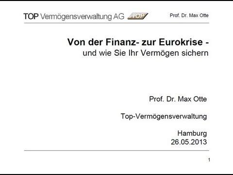 Von der Finanz- zur Eurokrise / Prof. Dr. Max Otte