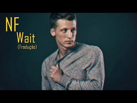 NF - Wait (Legendado/Tradução)