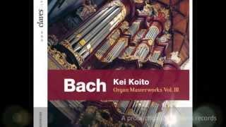 Kei Koito - Bach: Organ Masterworks, Vol. III / Fugue