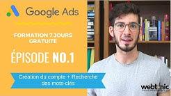 [Formation Google Ads - Épisode 1] Création du compte + Recherche des mots-clés (NOUVELLE INTERFACE)