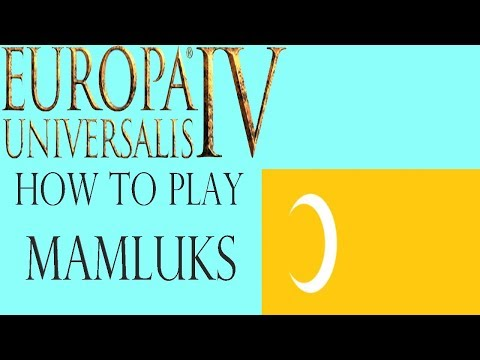 Eu4 Mamluks guide - Expansion, Ideas, and events!