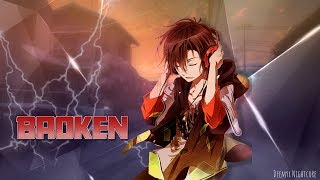 ║Nightcore║- Broken [lovelytheband]