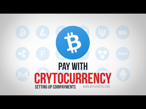Pay with Bitcoin – Setting Up CoinPayments – Part 2
