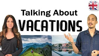 Talking About Your Vacation - Spoken English Lesson