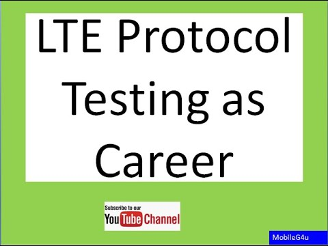 LTE Protocol Testing as a Career | Conformance Testing