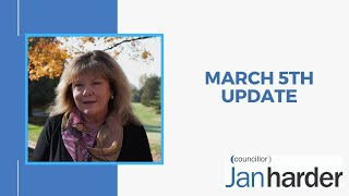 March 5th, 2021 - Councillor Jan Harder Update