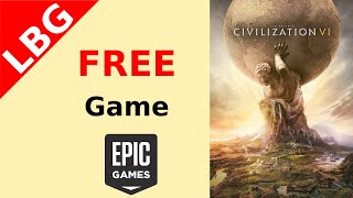 Free Game - Civ Vi  Epic Games Store  & More