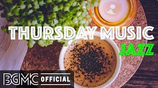 THURSDAY MUSIC JAZZ: Positive Sweet Coffee Morning  Jazz Background Music to Start the Day, Wake Up