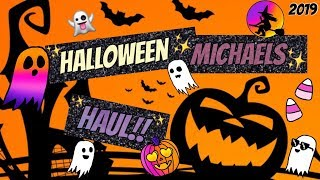 MICHAELS HALLOWEEN HAUL 2019!! CRAFTY GOODIES, COME SEE!