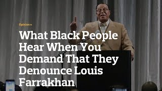 I Will Never Denounce Minister Louis Farrakhan & You Shouldn't Either