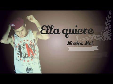 Ella Quiere Neztor Mvl Letra