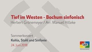 Tief im Westen - Bochum sinfonisch / Herbert Grönemeyer, Arr. Manuel Hilleke  [SBR]