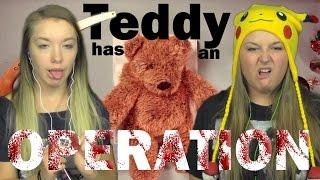 Teddy Has An Operation | Girls REACT | 13