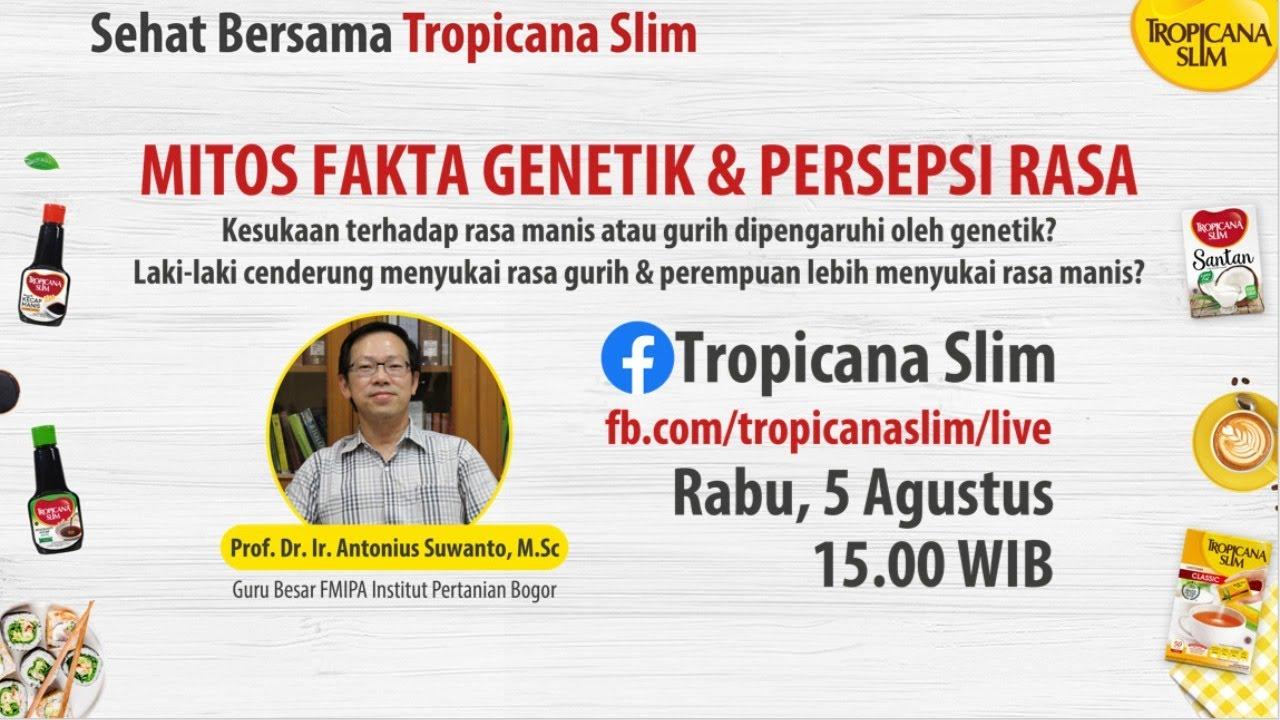 "Tropicana Slim Live Series ""Mitos Fakta Genetik & Persepsi Rasa"""