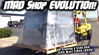 MAD SHOP EVOLUTION! Un-crating a $140,000 1500 watt Laguna Fiber Laser!