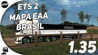 🚛 ETS 2 1.35 - DOWNLOAD MAPA BRASILEIRO EAA COMPLETO 1.35
