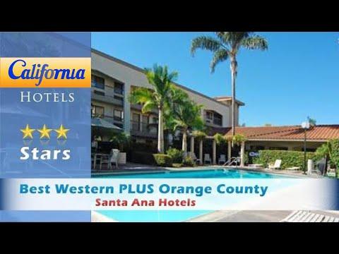 Best Western PLUS Orange County Airport North, Santa Ana Hotels - California