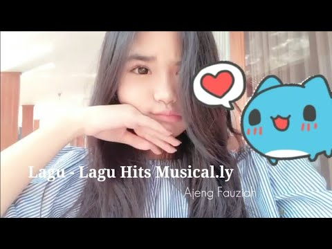 Lagu - Lagu Hits Musical.ly Ajeng Fauziah @ffzhh | Musical.ly Indonesia |