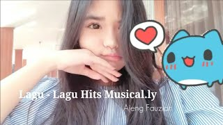 Lagu - Lagu Hits Musical.ly Ajeng Fauziah @ffzhh | Musical.ly Indonesia |