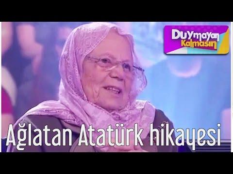 Duymayan Kalmasın - Ağlatan Atatürk Hikayesi