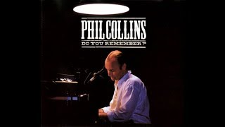 Phil Collins - Do You Remember? (1990) HQ