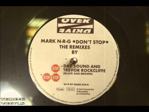 Mark N-R-G - Don't Stop (Daz Sound & Trevor Rockcliffe Rmx)