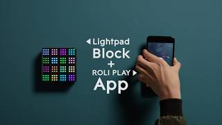 ROLI PLAY: Make Music in Minutes with Lightpad Block
