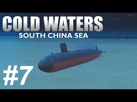 Cold Waters South China Sea (7) Dodging MK-48s -_-