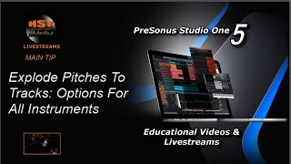 PreSonus Studio One 5 Live: EXPLODE PITCHES TO TRACKS: Options for all instruments