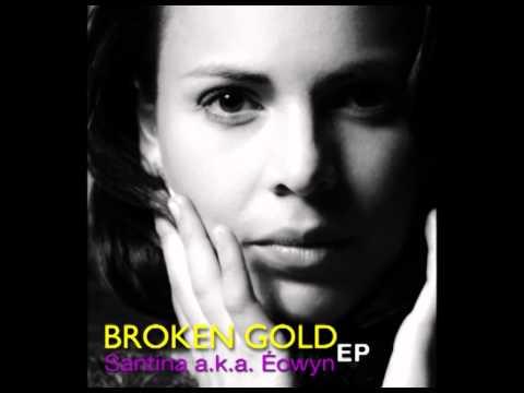 Santina aka Eowyn -  Broken Gold (Full Album)